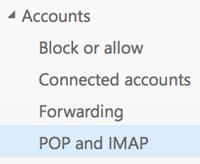 Under Accounts, click POP and IMAP