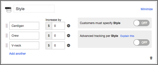 Una vez que se hayan agregado las opciones, haz clic en el primer botón Desactivado si quieres que se cambie a Activado, para que los clientes deban especificar el estilo.