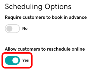 Select the toggle for Allow customers to reschedule online to Yes