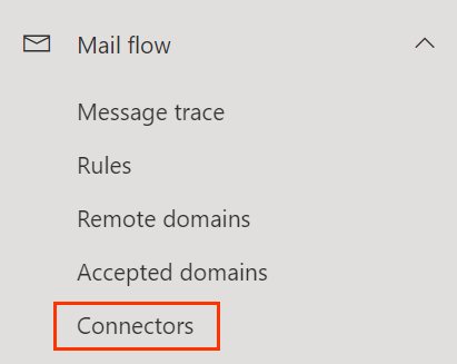 Mail flow menu opened showing Connectors option