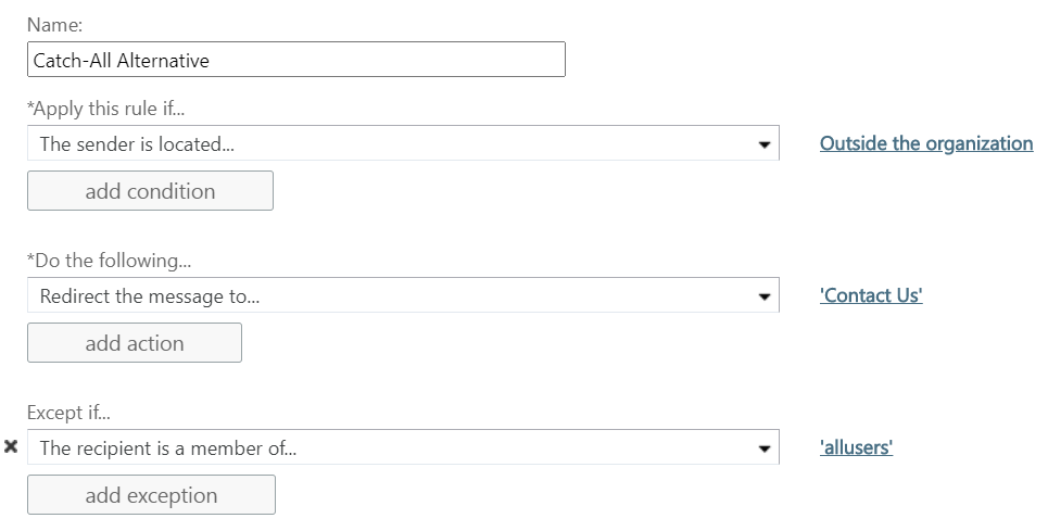 Name Catch-All Alternative, Apply this rule if the sender is located outside the organization, Do the following redirect the message to Contact US, Except if the recipient is a member of all users