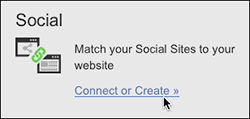 In the Social section, click Connect or Create